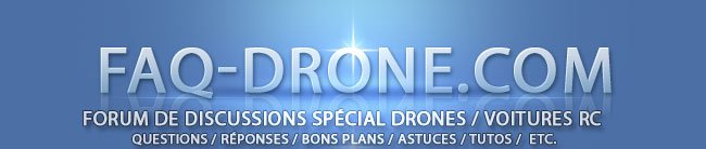 Forum Drones & Voitures RC